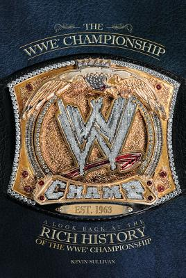 The Wwe Championship By Sullivan, Kevin