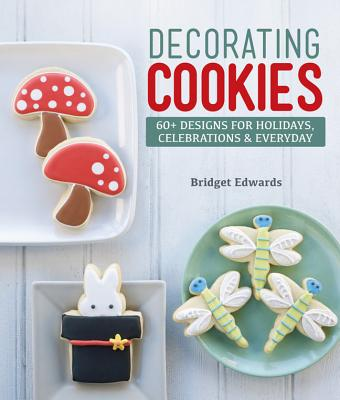 Decorating Cookies By Edwards, Bridget